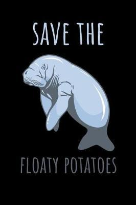Save the Floaty Potatoes by Manatee Publishing
