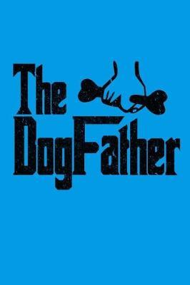 The DogFather by Kaiasworld Journal Dog Dogs Notebook