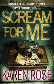 Scream for Me by Karen Rose image
