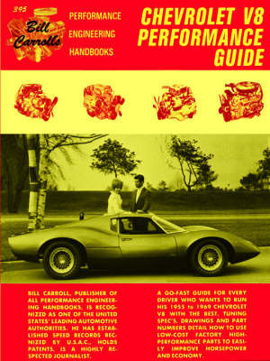 Chevrolet Performance Guide (1955 to 1971) by William Carroll