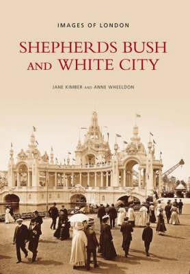 Shepherds Bush and White City by Jane Kimber