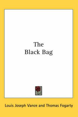 The Black Bag by Louis Joseph Vance