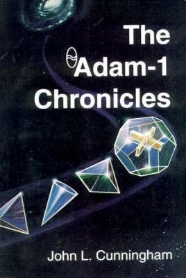 The Adam-1 Chronicles by John Leslie Cunningham