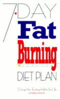 7 Day Fat Burning Diet Plan by Catherine Atkinson