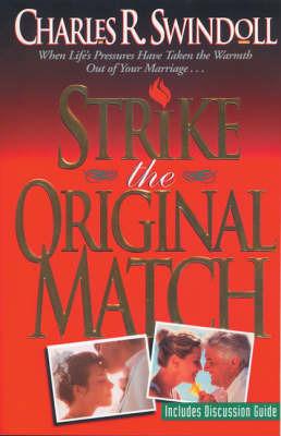 Strike the Original Match by Charles R Swindoll