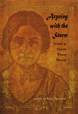 Arguing with the Storm by Rhea Tregebov