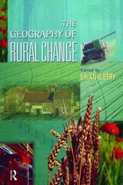 The Geography of Rural Change by Brian W. Ilbery image