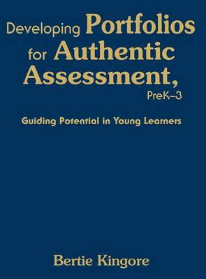 Developing Portfolios for Authentic Assessment, PreK-3 by Bertie Kingore image