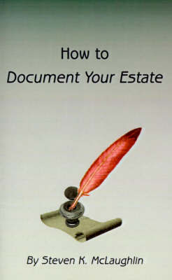 How to Document Your Estate by Steven K. McLaughlin