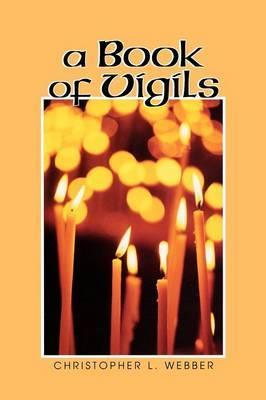 Book of Vigils by Christopher L Webber