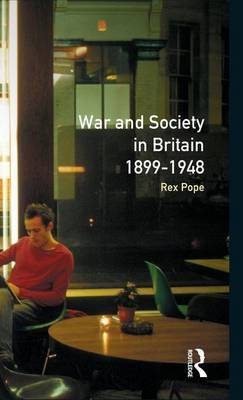 War and Society in Britain 1899-1948 by Rex Pope image