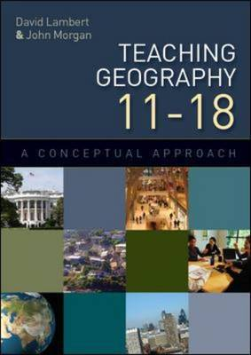 Teaching Geography 11-18: A Conceptual Approach by David Lambert image