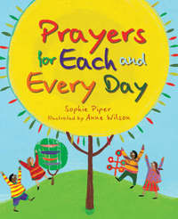 Prayers for Each and Every Day by Sophie Piper image