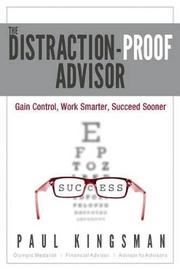 The Distraction-Proof Advisor by Paul Kingsman