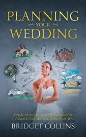 Planning Your Wedding by Bridget Collins