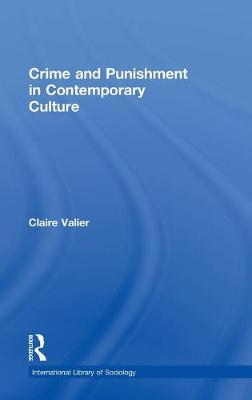 Crime and Punishment in Contemporary Culture by Claire Valier