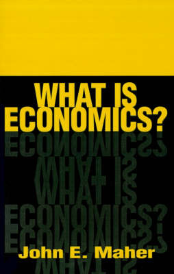 What is Economics? by John Edward Maher image