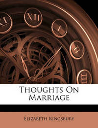 Thoughts on Marriage by Elizabeth Kingsbury
