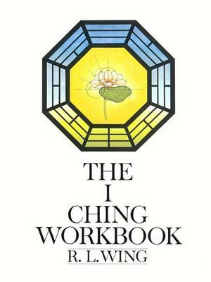 The I Ching Workbook by Wing image