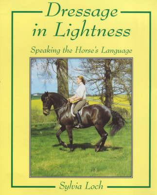 Dressage in Lightness by Sylvia Loch