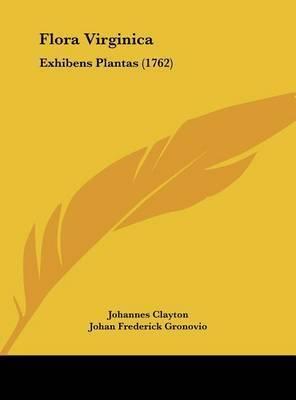 Flora Virginica: Exhibens Plantas (1762) by Johannes Clayton