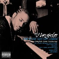 Live At The Jazz Cafe, London: The Complete Show by D'angelo