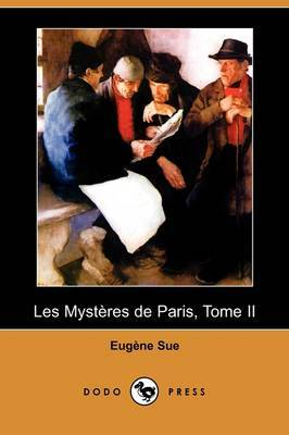 Les Mysteres De Paris, Tome II (Dodo Press) by Eugene Sue image