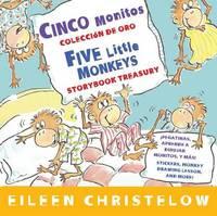 Cinco Monitos Coleccion de Oro/Five Little Monkeys Storybook Treasury by Eileen Christelow