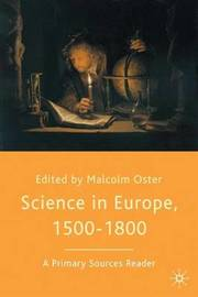 Science in Europe, 1500-1800: A Primary Sources Reader by Malcolm Oster image