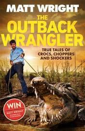 The Outback Wrangler by Matt Wright