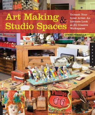 Art Making & Studio Spaces by Lynne Perrella