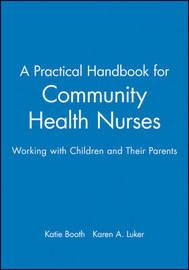 A Practical Handbook for Community Health Nurses