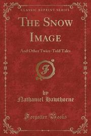 The Snow Image by Hawthorne