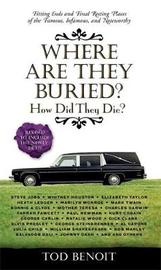 Where Are They Buried? by Tod Benoit