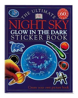 The Ultimate Night Sky Glow in the Dark Sticker Book image