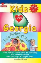 Kids Love Georgia, 4th Edition by Michele Darrall Zavatsky
