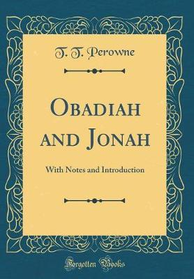 Obadiah and Jonah by T T Perowne