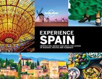 Lonely Planet Experience Spain by Lonely Planet