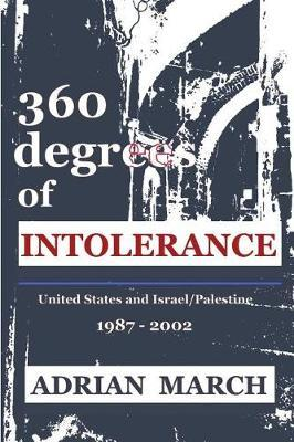 360 degrees of INTOLERANCE by Adrian March