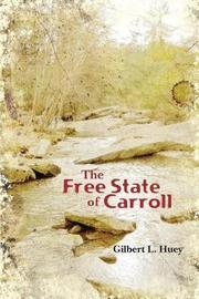 The Free State of Carroll by Gilbert Huey image