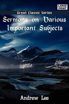Sermons on Various Important Subjects by Andrew Lee image