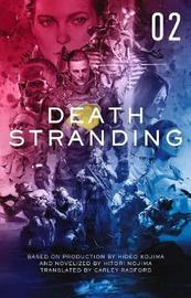 Death Stranding - Death Stranding: The Official Novelization - Volume 2: 2 by Kenji Yano