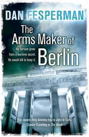 The Arms Maker of Berlin by Dan Fesperman image