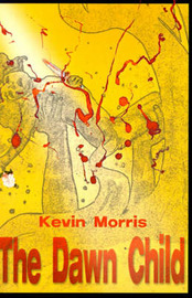 The Dawn Child by Kevin Morris