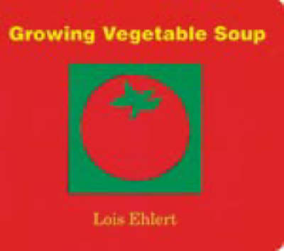 Growing Vegetable Soup by Lois Ehlert image