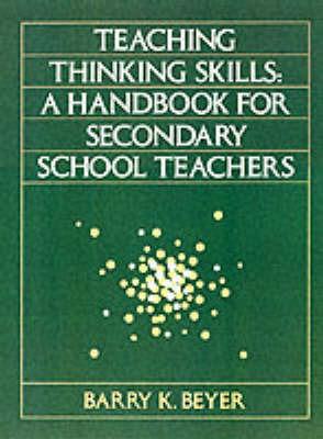 Teaching Thinking Skills by Barry K. Beyer