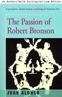 The Passion of Robert Bronson by J.M. Alonso