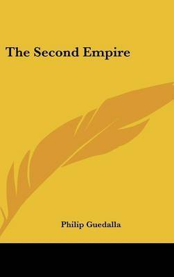 The Second Empire by Philip Guedalla
