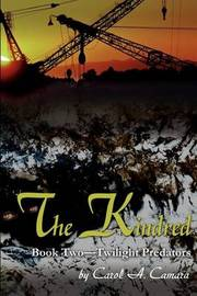 The Kindred: Book Two Twilight Predators by Carol Camara image