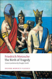 The Birth of Tragedy by Friedrich Nietzsche